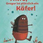 Buch: Hilfe! Gregor ist plötzlich ein Käfer!